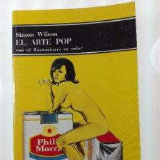 Libros: EL ARTE POP - CON 62 ILUSTRACIONES EN COLOR - SIMON WILSON - EDITORIAL LABOR - BARCELONA - 1975 - . Lote 57142299