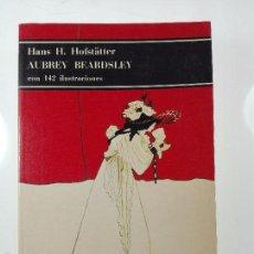 Libros: AUBREY BEARDSLEY - HANS H. HOFSTÄTTER - EDITORIAL LABOR - BARCELONA - 1980 - 141 PP. - . Lote 57142315