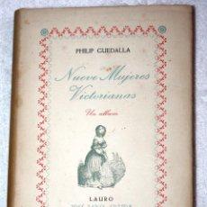 Libros: NUEVE MUJERES VICTORIANAS 1947. PHILIP GUEDALLA. PRIMERA EDICIÓN. JOSÉ JANÉS EDITOR. Lote 57142674