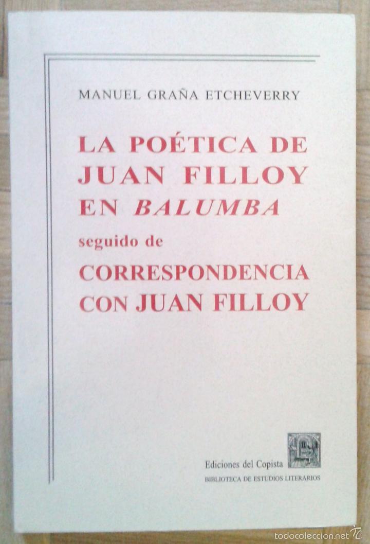LA POÉTICA DE JUAN FILLOY EN BALUMBA SEGUIDO DE CORRESPONDENCIA CON JUAN FILLOY- (Libros sin clasificar)