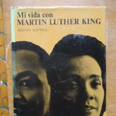 Libros: LIBRO - EDICION ILUSTRADA , MI VIDA CON MARTIN LUTHER KING , CORETTA SCOTT KING. Lote 57524336