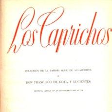 Libros: GOYA : LOS CAPRICHOS (TARTESSOS, C. 1940). Lote 57541692