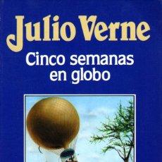 Libros: CINCO SEMANAS EN GLOBO - JULIO VERNE -EDICIONES ORBIS 1986. Lote 57567501