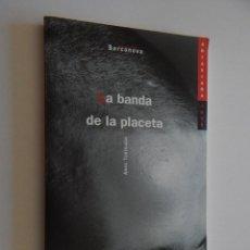 Libros: LA BANDA DE LA PLACETA - ANNA TORTAJADA 1ª EDIC. 2002 - AUTÒGRAF. Lote 57597771