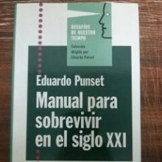 Libros: MANUAL PARA SOBREVIVIR EN EL SIGLO XXI - EDUARDO PUNSET. Lote 57692219