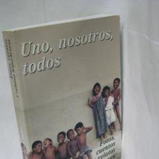 Libros: UNO, NOSOTROS, TODOS. (FOTOS, CUENTOS Y RELATOS HIPERBREVES). Lote 54821936