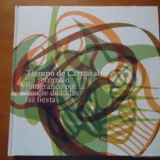 Libros: TIEMPO DE CARNAVAL UN RECORRIDO FOTOGRAFICO POR LA MADRE DE TODAS LAS FIESTAS . Lote 57744694