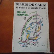 Libros: DIARIO DE CÁDIZ, FERIA DE PRIMAVERA DE EL PUERTO DE SANTA MARÍA, PORTADA DE RAFAEL ALBERTI 1989. Lote 57747173