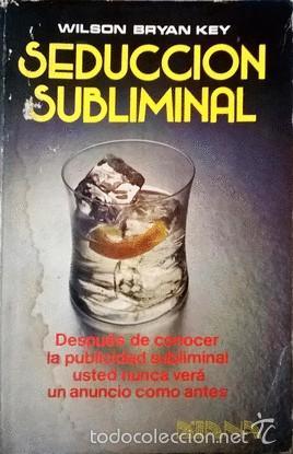 libro seduccion subliminal wilson bryan key