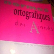 Bücher - NORMES ORTOGRAFIQUES DEL ARANES - CONSELH GENERAU D'ARAN - 2003 - TEXTO EN ARANES - 57841373