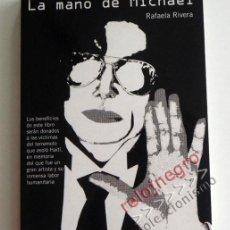 Libros: LA MANO DE MICHAEL - LIBRO A LA MEMORIA DE MICHAEL JACKSON ( CANTANTE POP )- RAFAELA RIVERA -DIFÍCIL. Lote 57869633
