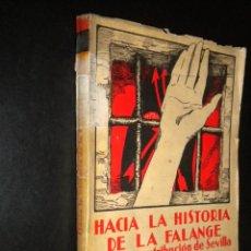 Libros: HACIA LA HISTORIA DE LA FALANGE PRIMERA CONTRIBUCION DE SEVILLA / SANCHO DAVILA Y JULIAN PEMARTIN . Lote 57870191