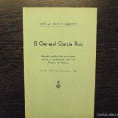 Libros: EL GENERAL GARCÍA RUIZ_TOUS Y MAROTO, J. M., 1939. Lote 57871526