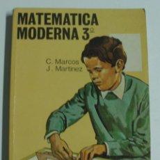 Libros: MATEMATICA MODERNA 3º / C. MARCOS / J. MARTINEZ. Lote 57888131