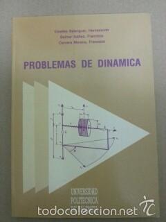 PROBLEMAS DE DINAMICA - HERMELANDO ESTELLES BELENGUER - FRANCISCO BELMAR IBAÑEZ - FRANCISCO CERVERA (Libros sin clasificar)