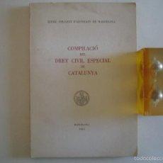 Libros: COMPILACIÓ DEL DRET CIVIL ESPECIAL DE CATALUNYA.1963. FOLIO. 1A EDICIÓN. Lote 57936592