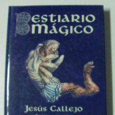 Libros: BESTIARIO MÁGICO (MUNDO MÁGICO Y HETERODOXO) / CALLEJO, JESÚS. Lote 57957217