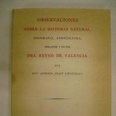 Libros: OBSERVACIONES SOBRE LA HISTORIA NATURAL, GEOGRAFIA, AGRICULTURA, POBLACION Y FRUTOS DEL REYNO DE VA. Lote 57170749