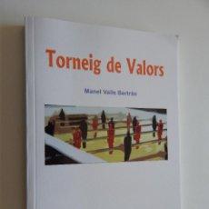 Libros: TORNEIG DE VALORS - MANEL VALLS BERTRÁN 2013. Lote 58104204
