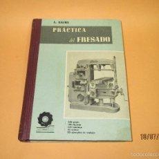 Libros: ANTIGUO LIBRO *PRACTICA DEL FRESADO* POR ANTONIO BACHS PUJOL 1ª EDICIÓN DEL AÑO 1958.. Lote 58117753