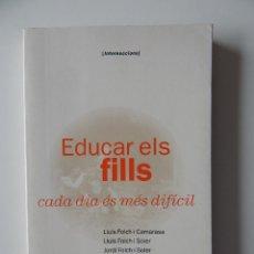 Libros: EDUCAR ELS FILLS CADA DIA ÉS MÉS DIFÍCIL - 1996. Lote 58126922