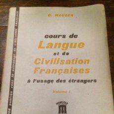 Libros: ANTIGUO LIBRO DE FRANCES COURS DE LANGUA ET DE CIVILISATION FRANÇAISES ESCRITO G. MAUGER AÑO 1953. Lote 58292909