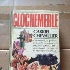 Libros: ANTIGUO LIBRO CLOCHEMERLE ESCRITO POR GABRIEL CHEVALLIER AÑO 1979. Lote 58298505