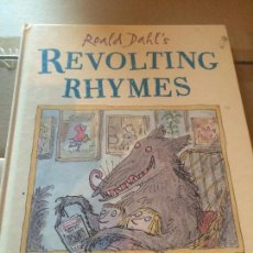 Libros: ANTIGUO LIBRO INFANTIL REVOLTING RHYMES POR ROALD DAHL'S ILLUSTRATED BY RUENTIN BLAKE AÑO 1988. Lote 58301511