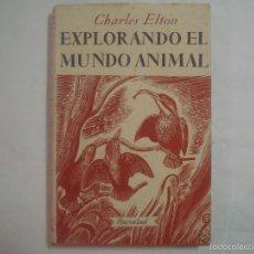 Libros: CHARLES ELTON. EXPLORANDO EL MUNDO ANIMAL. ED. JUVENTUD 1945. ILUSTRADO. 1A ED.. Lote 58454404
