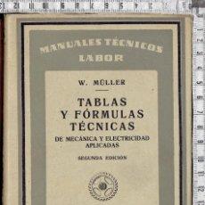 Libros: MANUALES TÉCNICOS LABOR-W. MÜLLER-TABLAS Y FÓRMULAS TÉNICAS DE MENÁNICA Y ELECTRICIDAD 1939.. Lote 58474011