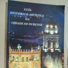 Libros: GUÍA HISTÓRICA-ARTÍSTICA DA CIDADE DE OURENSE . Lote 58479874