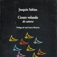 Libros: CIENTO VOLANDO DE CATORCE. PRLOGO DE LUIS GARCA MONTERO. 7 ED.. Lote 58461097
