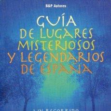 Libros: GUA DE LUGARES MISTERIOSOS Y LEGENDARIOS DE ESPAA.. Lote 58573973
