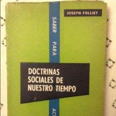 Libros: DOCTRINAS SOCIALES DE NUESTRO TIEMPO - JOSEPH FOLLIET - 1957. Lote 58594755