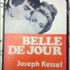 Libros: BELLE DE JOUR - JOSEPH KESSEL - VERSIÓ CATALANA DE M. DE PEDROLO - 1A EDICIÓ SEPTEMBRE 1975. Lote 58596060
