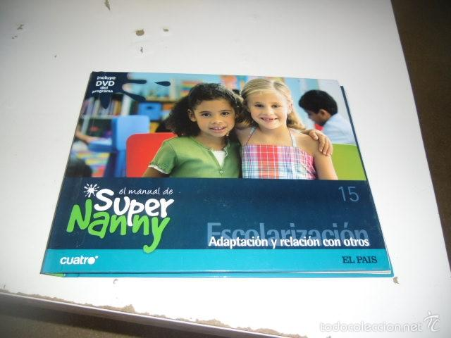 Libros: C-SFO45 LIBRO LOTE DE 9 LIBROS EL MANUAL DE SUPER NANNY TODOS CON DVD MENOS EL 14 QUE LE FALTA VER - Foto 6 - 58642242