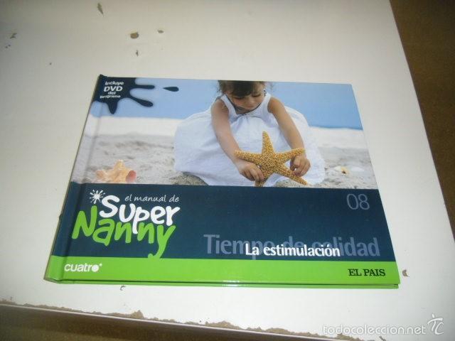 Libros: C-SFO45 LIBRO LOTE DE 9 LIBROS EL MANUAL DE SUPER NANNY TODOS CON DVD MENOS EL 14 QUE LE FALTA VER - Foto 8 - 58642242