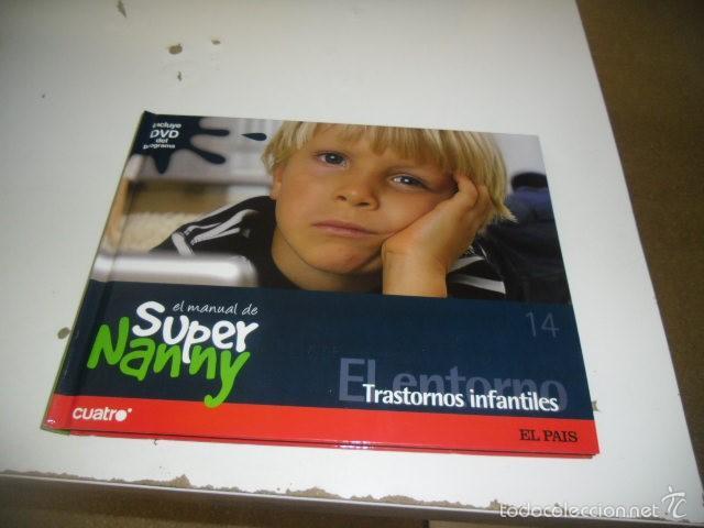 Libros: C-SFO45 LIBRO LOTE DE 9 LIBROS EL MANUAL DE SUPER NANNY TODOS CON DVD MENOS EL 14 QUE LE FALTA VER - Foto 9 - 58642242