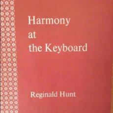 Libros: HARMONY AT THE KEYBOARD - REGINALD HUNT - OXFORD UNIVERSITY PRESS. Lote 58650550