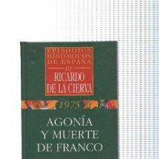 Libros: AGONIA Y MUERTE DE FRANCO. Lote 59047276