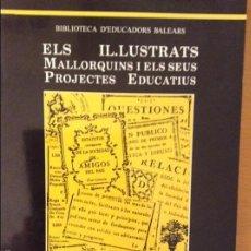 Libros: ELS IL.LUSTRATS MALLORQUINS I ELS SEUS PROJECTES EDUCATIUS - BERNAT SUREDA GARCIA -. Lote 59681699