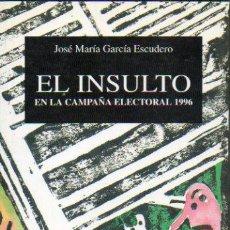 Libros: EL INSULTO EN LA CAMPAA ELECTORAL 1996.. Lote 59798269