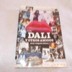 Libros: DALI Y OTROS AMIGOS OSCAR TUSQUETS BLANCO. Lote 59885463