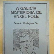 Libros: A GALICIA MISTERIOSA DE ANXEL FOLE 1981 CLAUDIO RODRÍGUEZ FER. Lote 60043703