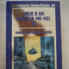 Libros: BERMÚDEZ CASTILLO, GABRIEL-VIAJE A UN PLANETA WU-WEI (I)-EDICIONES ORBIS. Lote 102647540