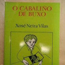 Libros: O CABALIÑO DE BUXO 1982 XOSÉ NEIRA VILAS. Lote 60062711