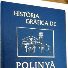 Libros: HISTORIA GRAFICA DE POLINYA *** BARCELONA. Lote 60139819
