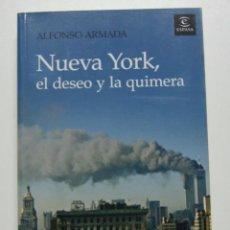 Libros: NUEVA YORK, EL DESEO Y LA QUIMERA (ESPASA HOY) / ARMADA, ALFONSO. Lote 60225273
