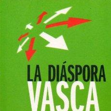 Libros: LA DISPORA VASCA. HISTORIA DE LOS CONDENADOS A IRSE DE EUSKADI POR CULPA DEL TERRORISMO DE ETA. PRLO. Lote 60312686