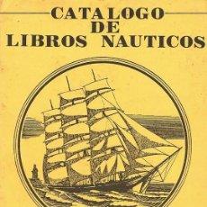 Libros: CATÁLOGO DE LIBROS NÁUTICOS (1990). Lote 60551115